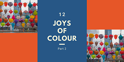 Colourful lanterns announcing the title of the post, '12 Joys of Colour'- Part 2