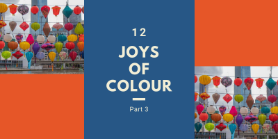 Title of the blog: 12 Joys of Colour, Part 3 featuring images of colourful lanterns