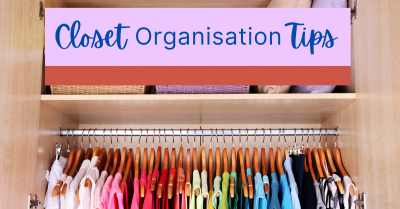 Feature image of the blog, 'Closet Organisation Tips'. The title sits above a wardrobe rack full of very colourful clothes.