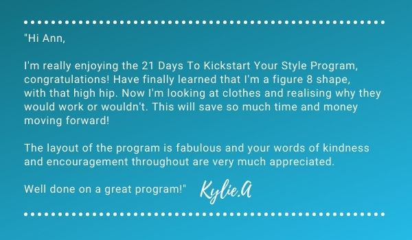 A testimonial from a lady who recommends the 21 Days to Kickstart Your Style Program. The program is self-guided and self-paced, and is available online.